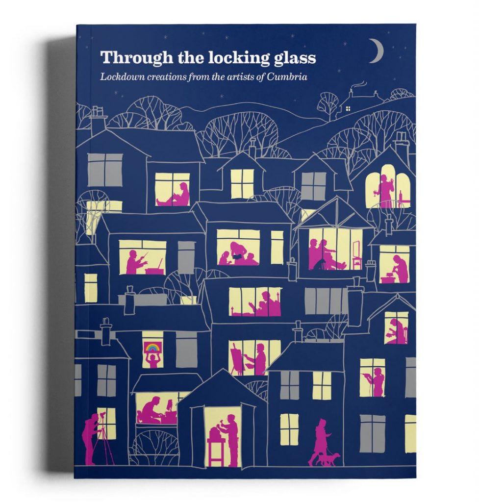 Through the Locking Glass - Lock Down Creations from the artists of Cumbria
