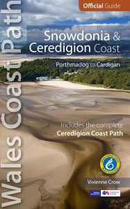 Wales Coast Path Official Guide - Snowdonia & Ceredigion Coast - Porthmadog to Cardigan by Vivienne Crow